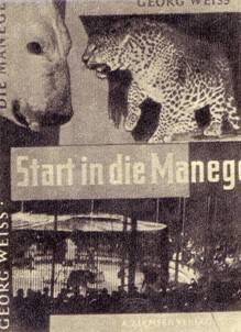 Выход на манеж/ Георг Вайс — популярный немецкий укротитель хищных зверей
